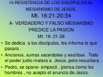 iv resistencia de los disc pulos al mesianismo de jes s mt 16 21 20 34