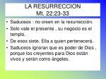 la resurreccion mt 22 23 33