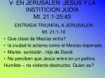 v en jerusal n jesus y la institicion judia mt 21 1 25 43