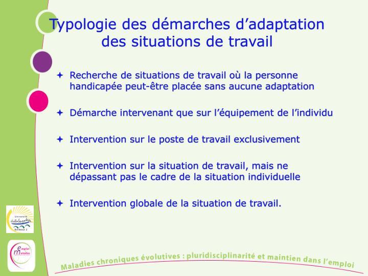 Typologie des démarches d'adaptation des situations de travail