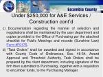under 250 000 for a e services construction cont d