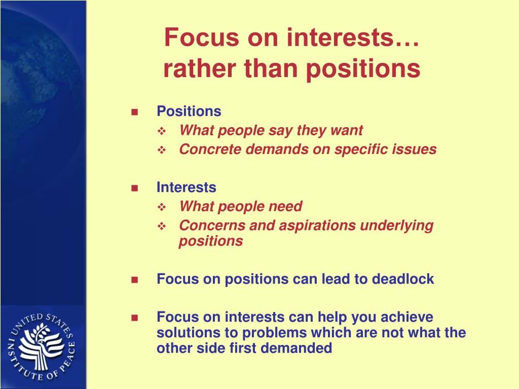 Focus on interests…