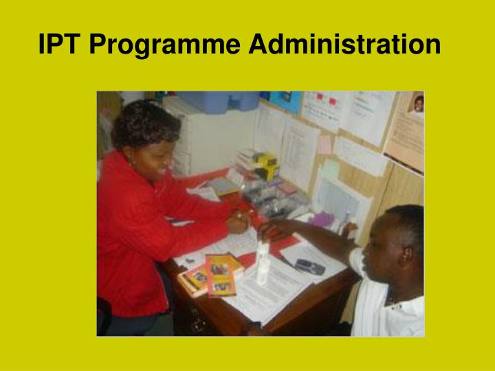 IPT Programme Administration