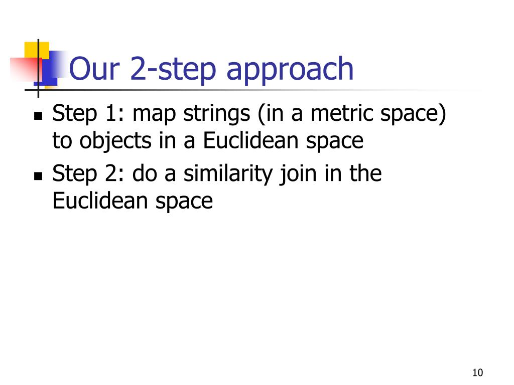 Our 2-step approach