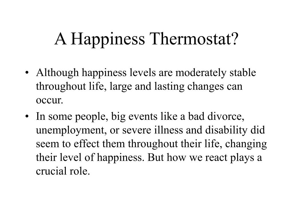 A Happiness Thermostat?