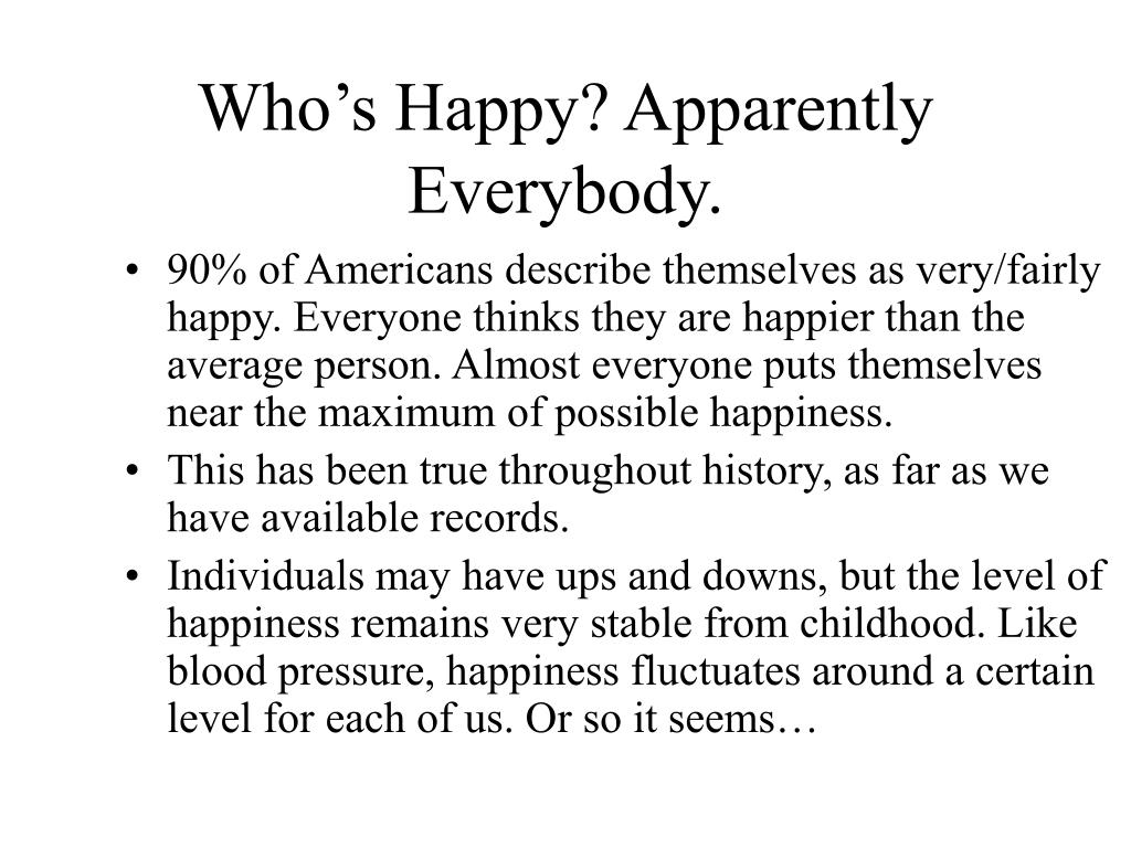 Who's Happy? Apparently Everybody.