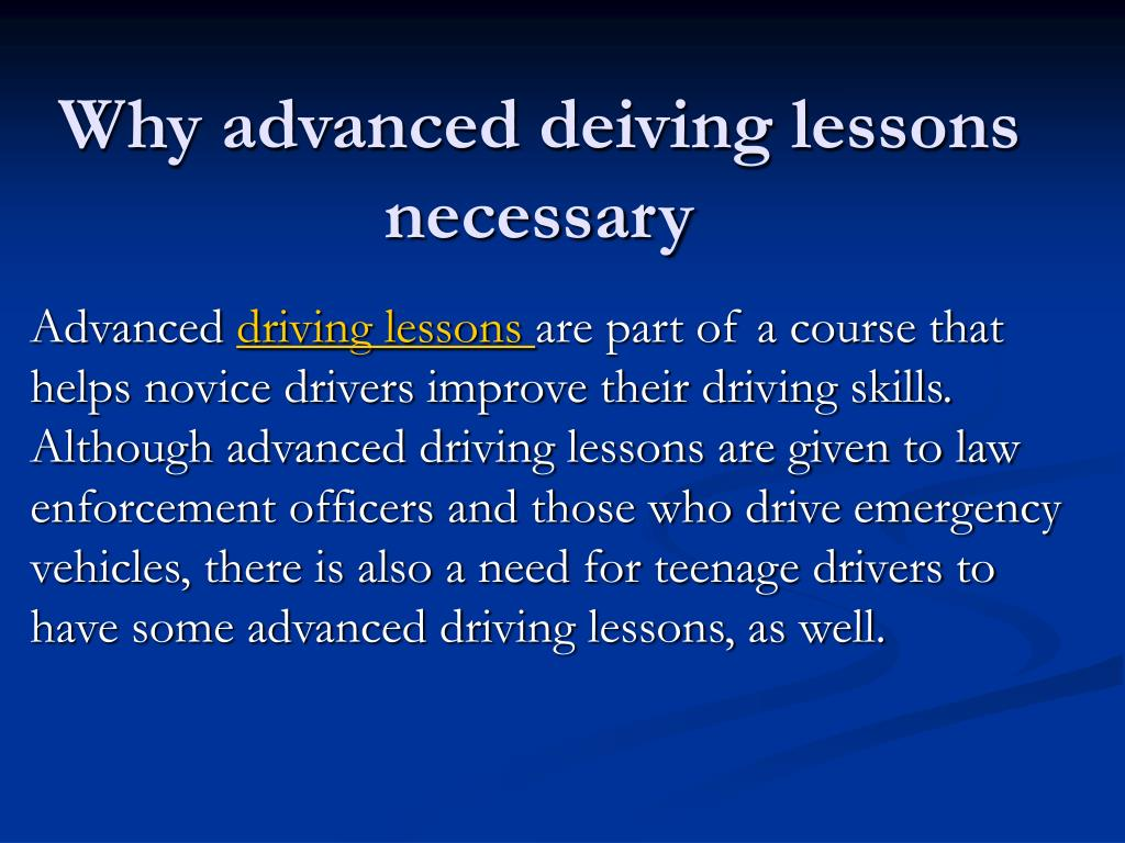 Why advanced deiving lessons necessary