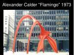 alexander calder flamingo 197336