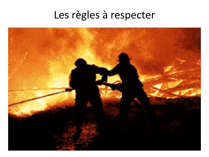 Les règles à respecter