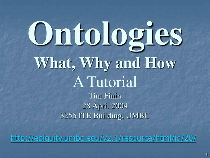ontologies what why and how a tutorial tim finin 28 april 2004 325b ite building umbc n.