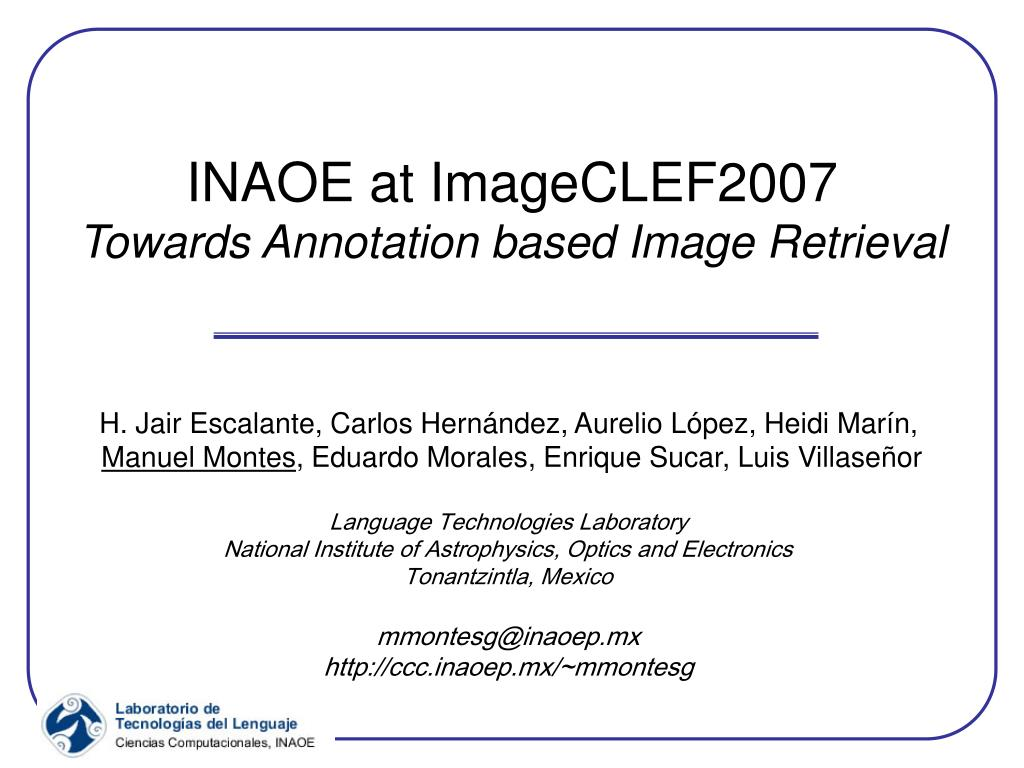inaoe at imageclef2007 towards annotation based image retrieval l.