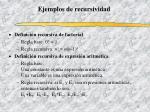 ejemplos de recursividad