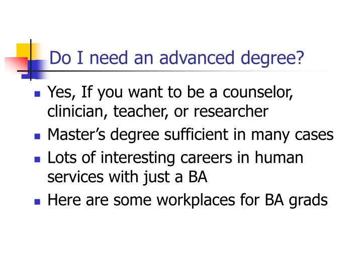 Do I need an advanced degree?