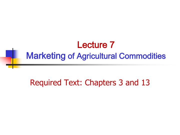 lecture 7 marketing of agricultural commodities n.