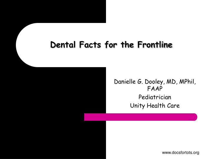 Dental facts for the frontline