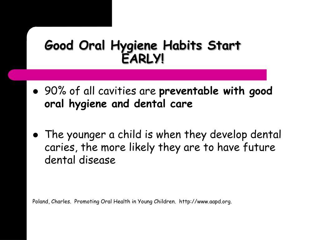 Good Oral Hygiene Habits Start EARLY!