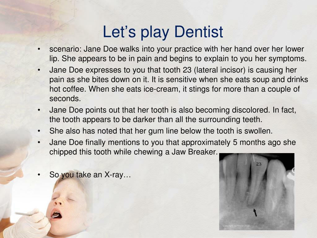 Let's play Dentist