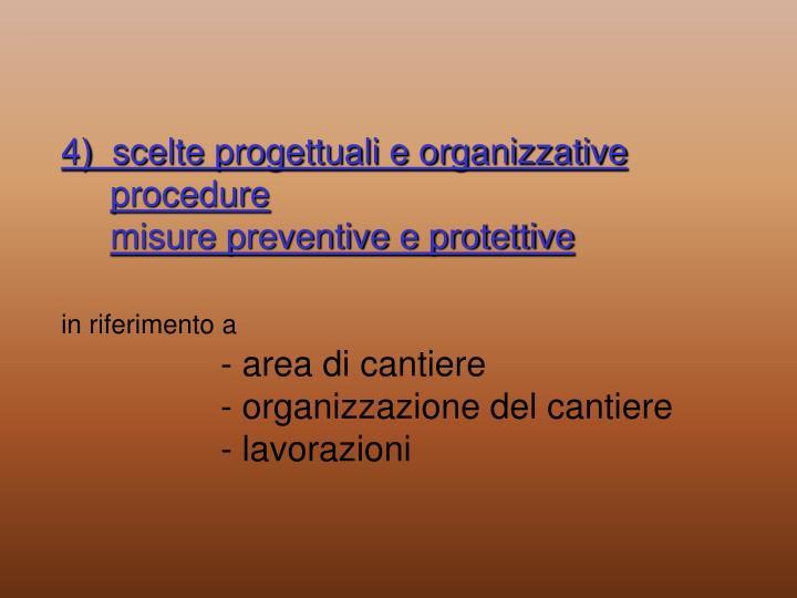 4)  scelte progettuali e organizzative
