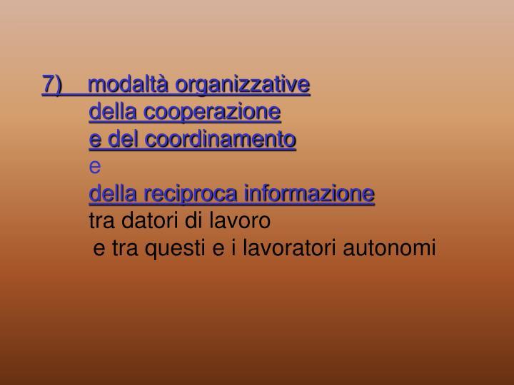 7)    modaltà organizzative