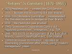 reform is constant 1870 1950