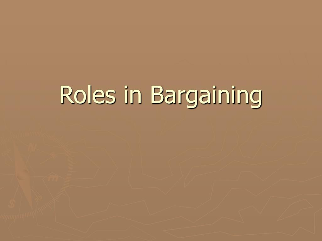 Roles in Bargaining