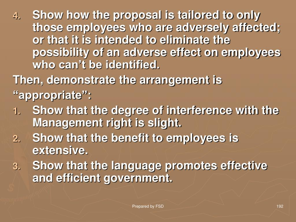 Show how the proposal is tailored to only those employees who are adversely affected; or that it is intended to eliminate the possibility of an adverse effect on employees who can't be identified.