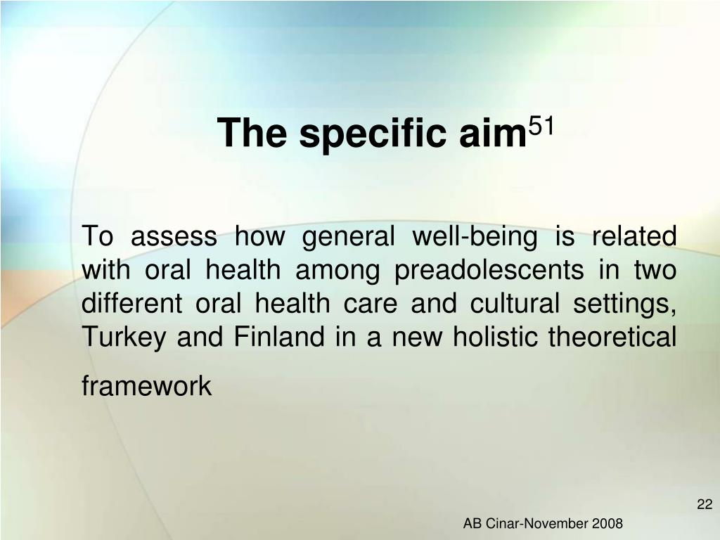 To assess how general well-being is related with oral health among preadolescents in two different oral health care and cultural settings,  Turkey and Finland in a new holistic theoretical framework