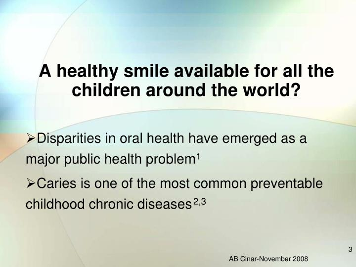 Disparities in oral health have emerged as a major public health problem