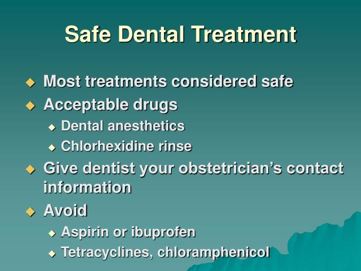 Safe dental treatment