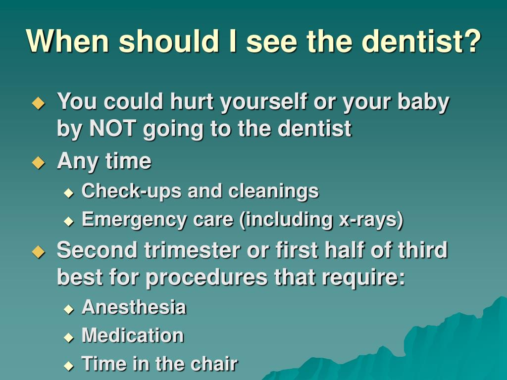When should I see the dentist?