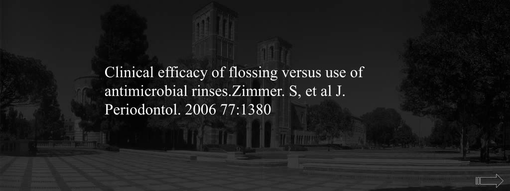 Clinical efficacy of flossing versus use of antimicrobial rinses.Zimmer. S, et al J. Periodontol. 2006 77:1380