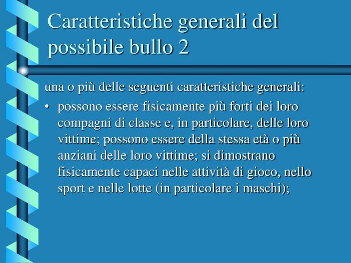 Caratteristiche generali del possibile bullo 2