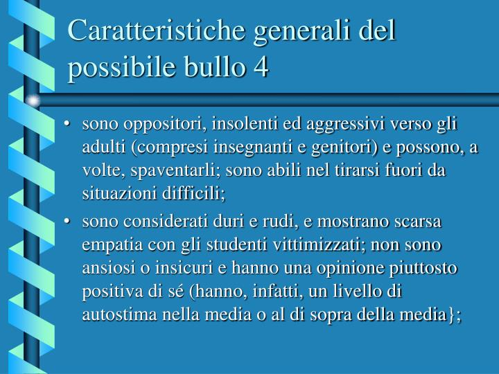 Caratteristiche generali del possibile bullo 4