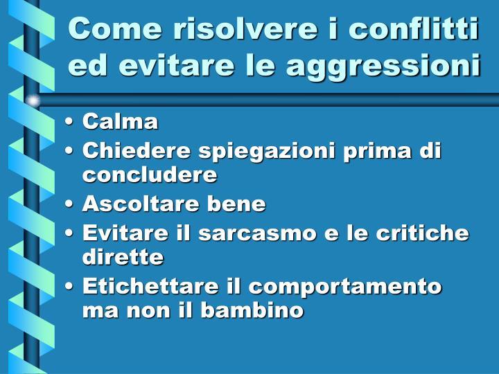 Come risolvere i conflitti ed evitare le aggressioni
