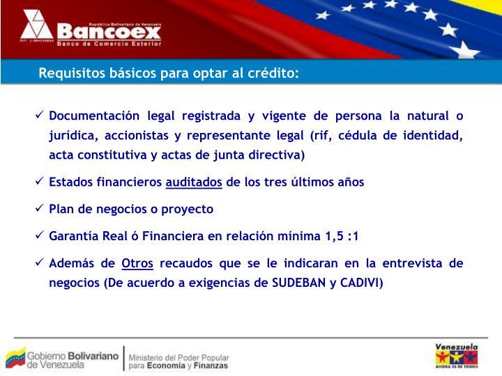 Requisitos básicos para optar al crédito: