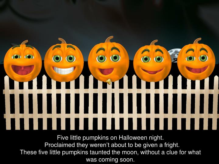 Five little pumpkins on Halloween night.