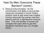 how do men overcome these barriers contd1