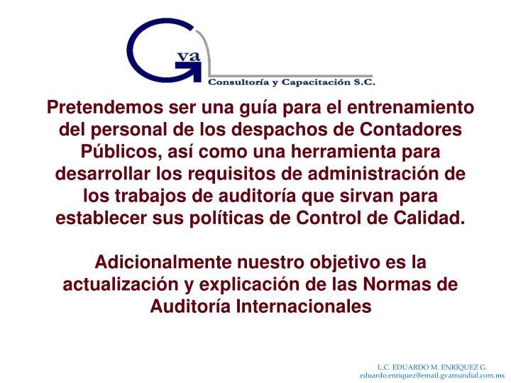 Pretendemos ser una guía para el entrenamiento del personal de los despachos de Contadores Público...