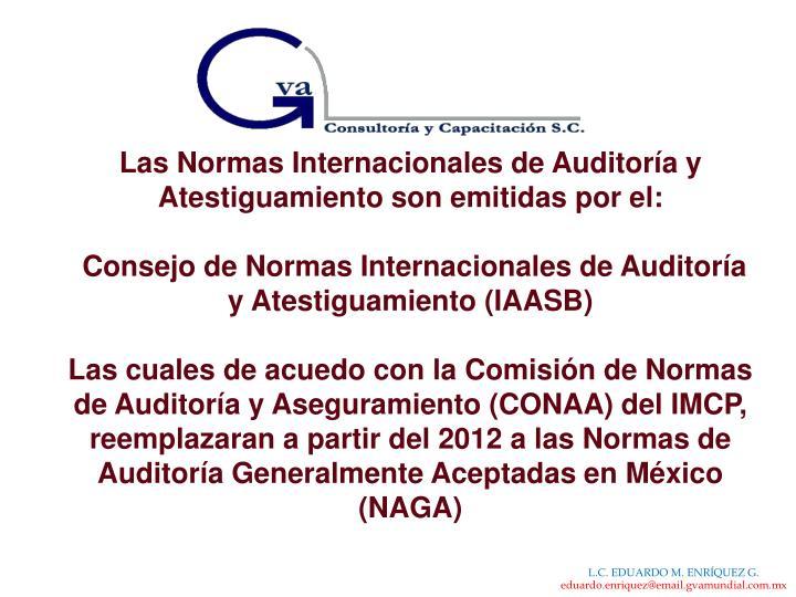 Las Normas Internacionales de Auditoría y Atestiguamiento son emitidas por el: