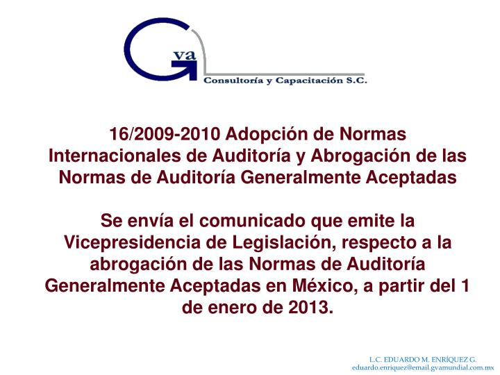 16/2009-2010 Adopción de Normas Internacionales de Auditoría y Abrogación de las Normas de Auditoría Generalmente Aceptadas