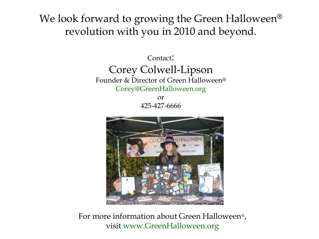 We look forward to growing the Green Halloween