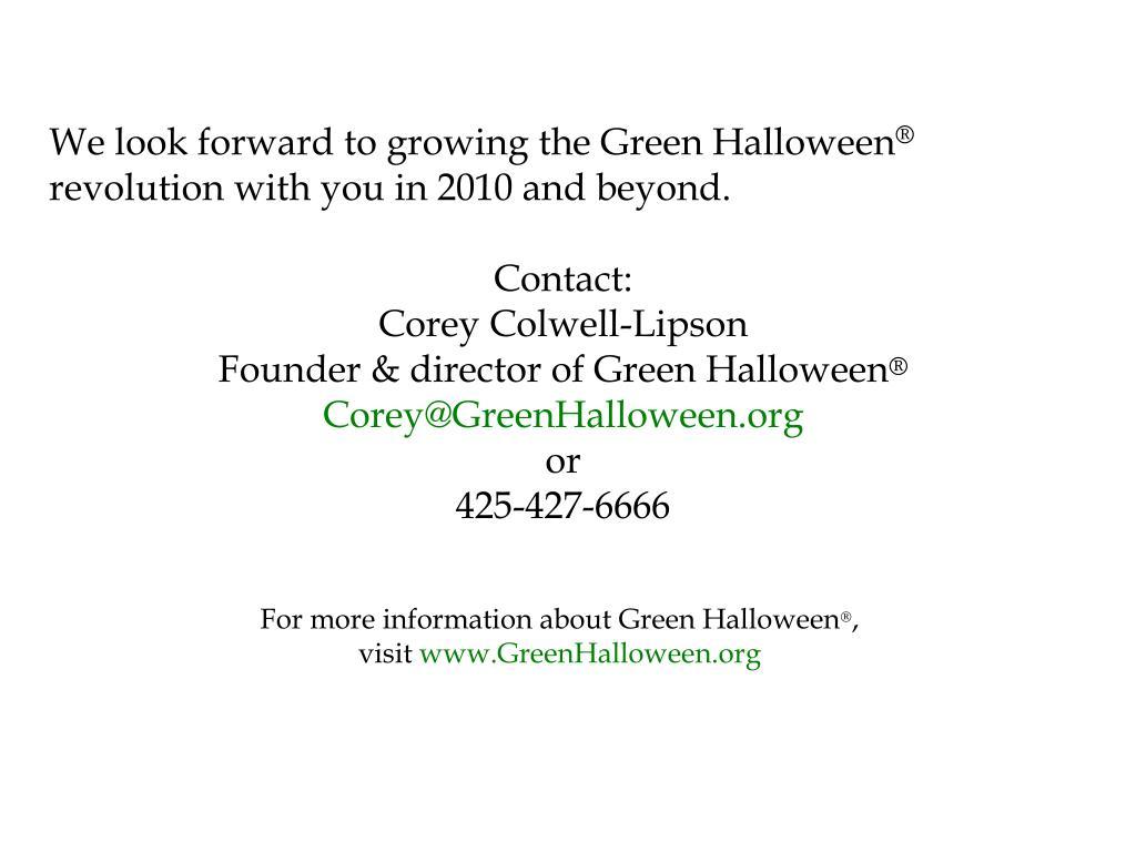 We look forward to growing the Green Halloween