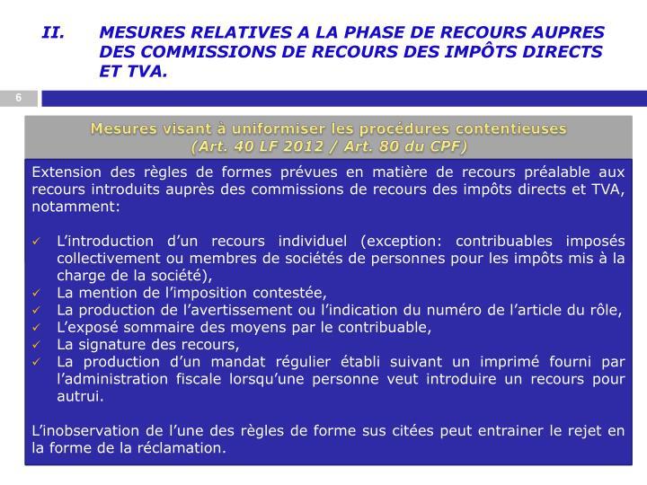 MESURES RELATIVES A LA PHASE DE RECOURS AUPRES DES COMMISSIONS DE RECOURS DES IMPÔTS DIRECTS ET TVA.