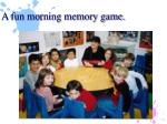 a fun morning memory game