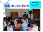 andy the guitar player