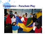gymnastics parachute play