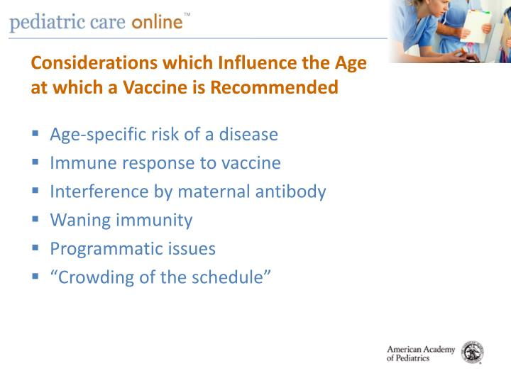 Considerations which influence the age at which a vaccine is recommended