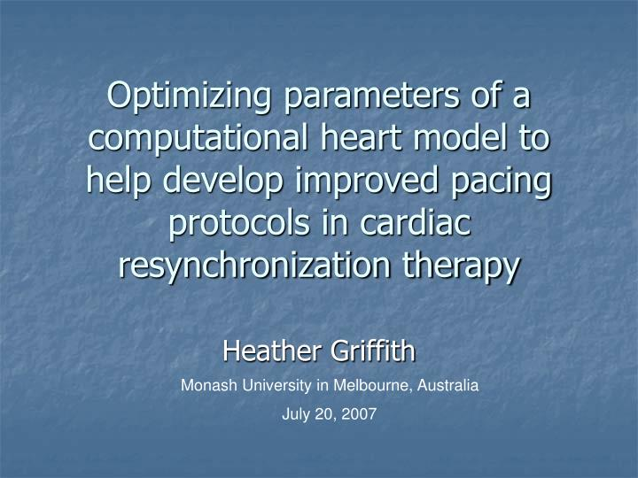 Optimizing parameters of a computational heart model to help develop improved pacing protocols in ca...