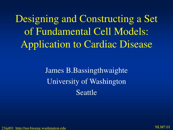 Designing and constructing a set of fundamental cell models application to cardiac disease