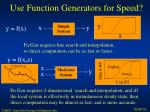 use function generators for speed